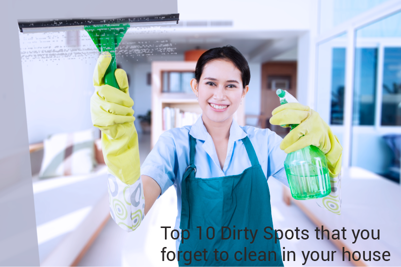 Top 10 Dirty Spots that you forget to clean in your house