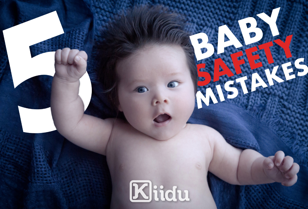 5 Biggest Baby Safety Mistakes
